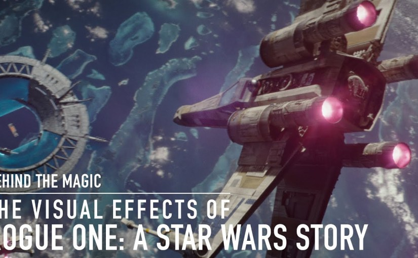 Rogue One: A Star Wars Story, detrás de escena de sus efectos especiales