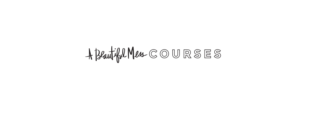 A Beautiful Mess Courses