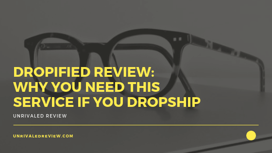 Dropified Review_ Why You Need This Service If You Dropship