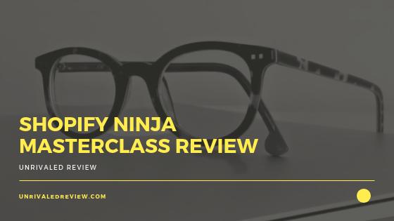 Shopify Ninja Masterclass Review