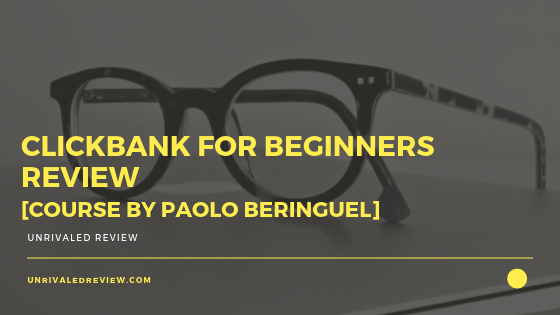 Clickbank For Beginners Review [Course By Paolo Beringuel]