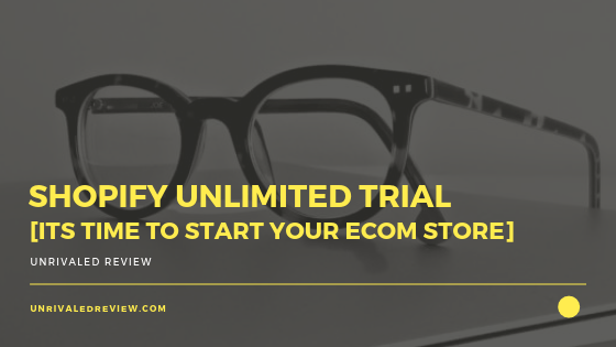 Shopify Unlimited Trial [Its Time To Start Your eCom Store]