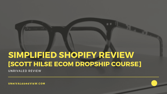 Simplified Shopify Review [Scott Hilse eCom Dropship Course]