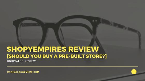 ShopyEmpires Review [Should You Buy A Pre-Built Store_]
