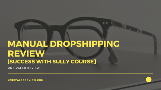 Manual Dropshipping Review [Success With Sully Course]