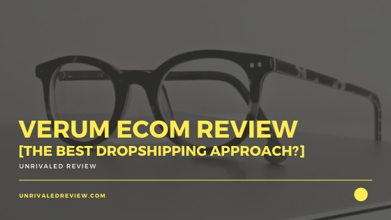 Verum Ecom Review [The Best Dropshipping Approach?]