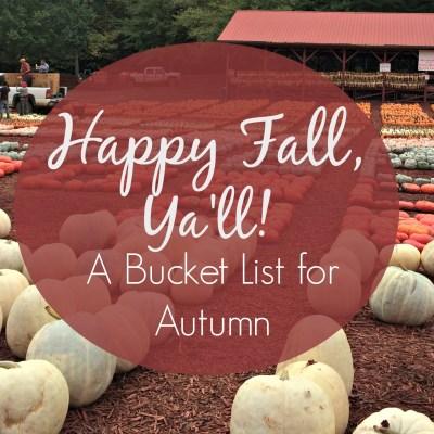 Happy Fall Ya'll: Fall Bucket List