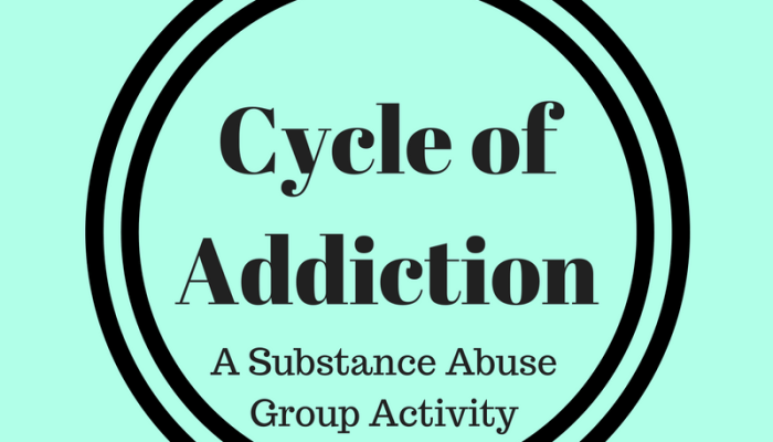Cycle of Addiction: A Substance Abuse Group Activity