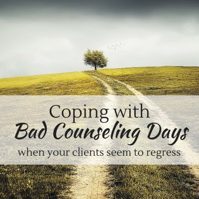 Bad Counseling Days: When Your Clients are Regressing