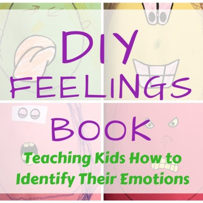 DIY Feelings Book: Teaching Kids to Identify Emotions