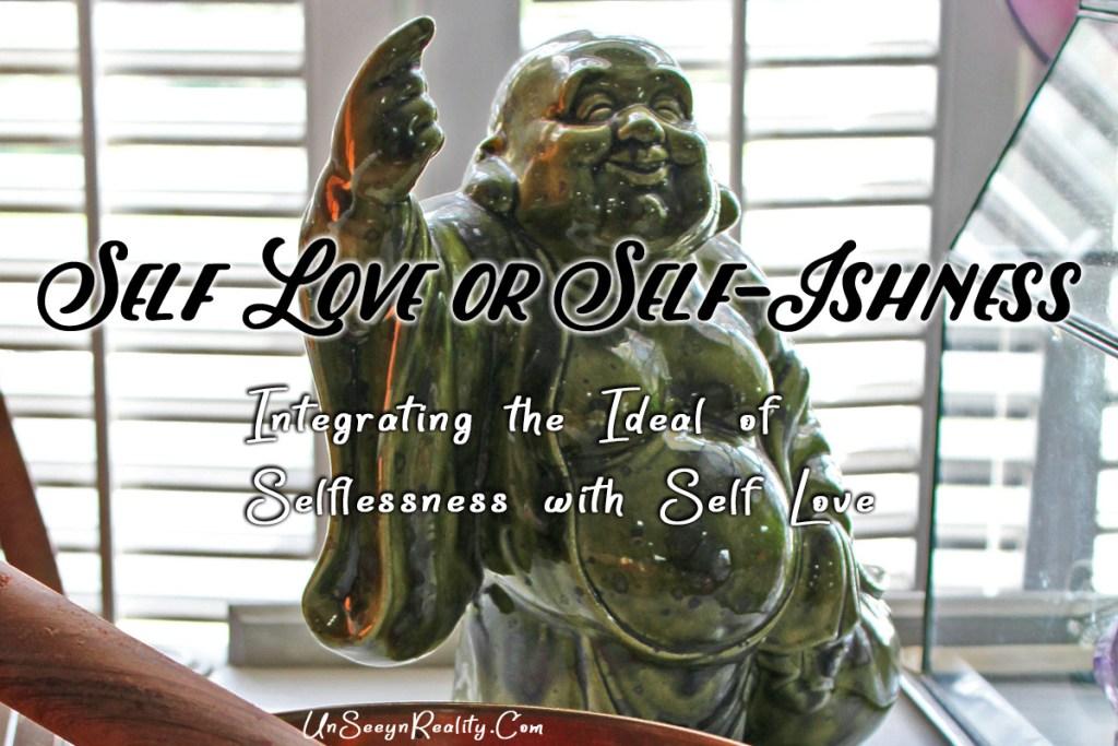 Self Love or Self-Ishness