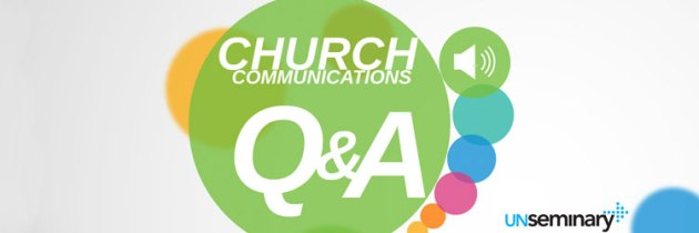 Communications Q&A // Multisite Alignment, Facebook for Churches, Preparing for Growth & Multichannel Communications