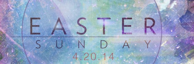 26 Lessons from Easter 2014 to Apply to Easter 2015