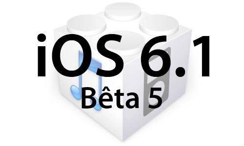 L'iOS 6.1 bêta 5 est disponible pour les développeurs... mais pas seulement!