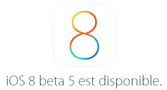 L'iOS 8 bêta 5 est disponible pour les développeurs