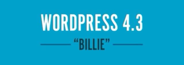 WordPress 4.3 « Billie » est disponible au téléchargement