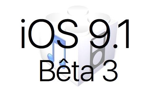 L'iOS 9.1 bêta 3 est disponible pour les développeurs