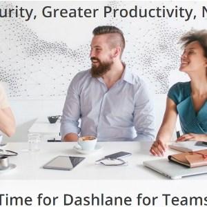 Dashlane lance une solution pour les entreprises : Dashlane for business