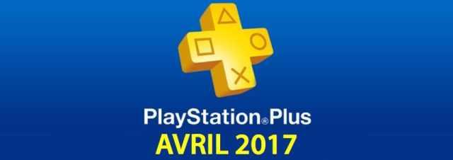 Playstation Plus : les jeux offerts du mois d'avril 2017
