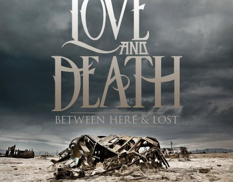 "Love & Death's Debut Album ""Between Here and Lost"" Out Today!"