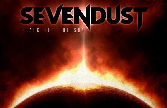 """Sevendust – """"Black Out the Sun"""" (Album Review)"""