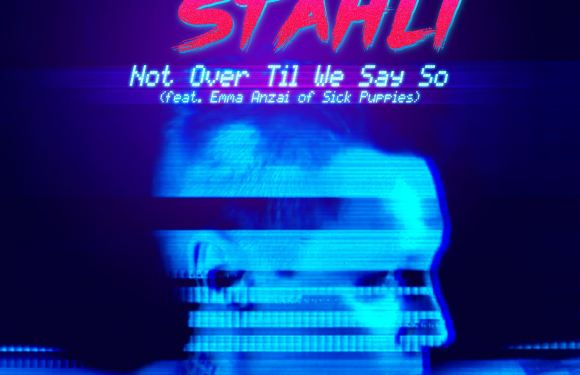 "Blue Stahli Premieres New Single, ""Not Over Til We Say So""(ft. Emma Anzai of Sick Puppies)."