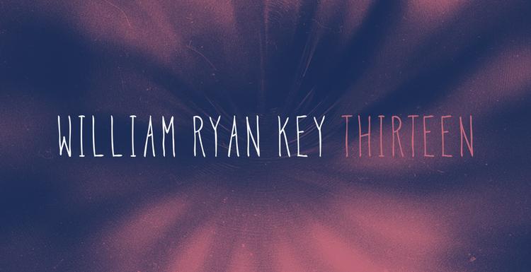 """Review: William Ryan Key – """"THIRTEEN"""""""