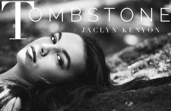 "JACLYN KENYON Releases Official Music Video for ""Tombstone"""