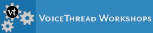 Voice Thread Workshops