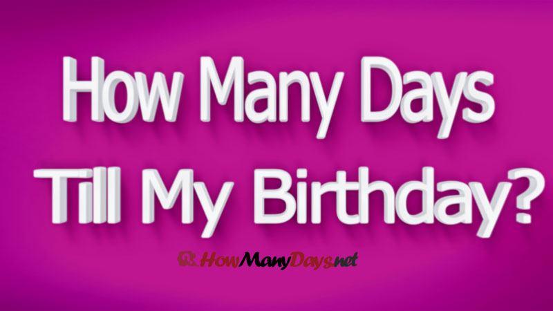 How Many Days Until My Birthday Birthday Countdown Untildays Com