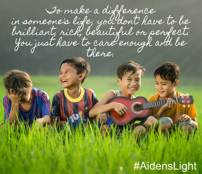Aiden's Light Memorial Fund, Be the light