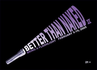 Better Than Naked II Feb 5 -19, 2005 Self Help Graphics & Art