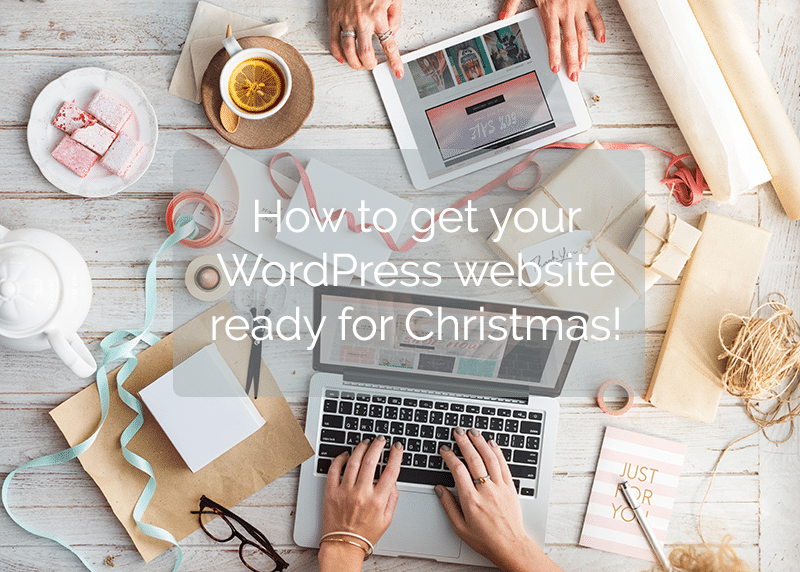 How to get your WordPress website ready for Christmas!