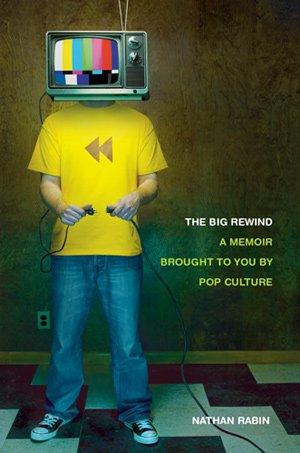 nathan-rabin_the-big-rewind