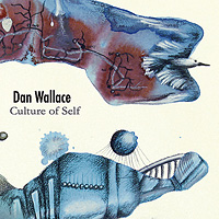 Culture of Self - Dan Wallace
