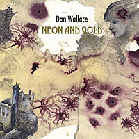 Neon and Gold - Dan Wallace