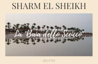 Cosa vedere a Sharm El Sheikh e dintorni in vacanza