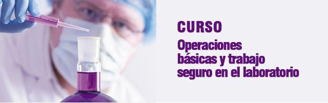 Curso de operaciones básicas y trabajo seguro en el laboratorio