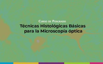 """Curso de Posgrado """"Técnicas histológicas básicas para microscopía óptica"""""""