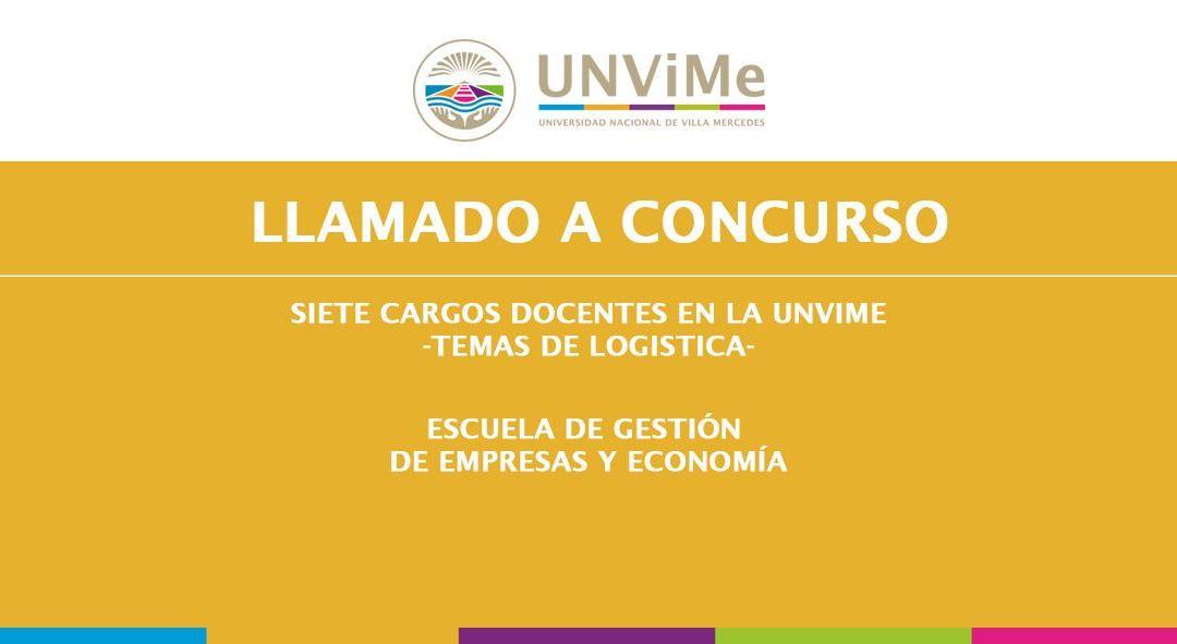 Llamado a Concurso de siete cargos Docentes en la UNViMe a partir del 9 de abril -TEMAS DE LOGÍSTICA-