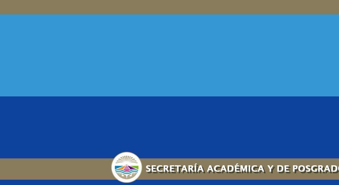 Secretaría Académica y de Posgrado comunica