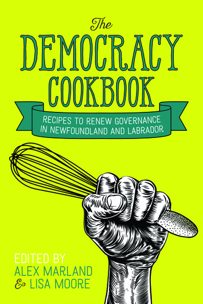 "Cover of ""the Democracy Cookbook: recipes to renew governance in Newfoundland and Labrador"""