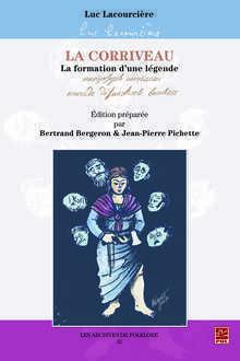 """cover of book """"La Corriveau: la formation d'une légende"""""""