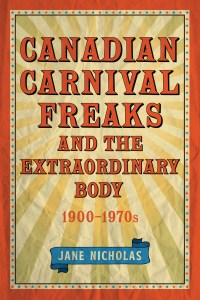 Cover of Book, Canadian Carnival Freaks, by Jane Nicolas