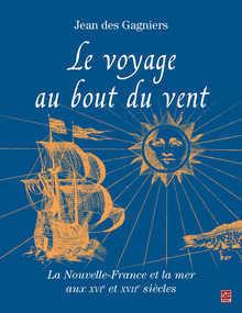 Cover of Book, Le Voyage au bout du vent, by Jean Des Gagniers