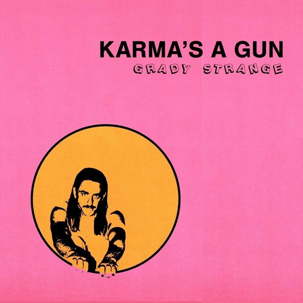 Grady Strange - Karma's A Gun