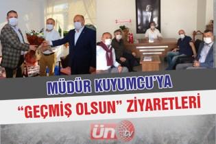 Kuyumcu'ya Geçmiş Olsun Ziyareti