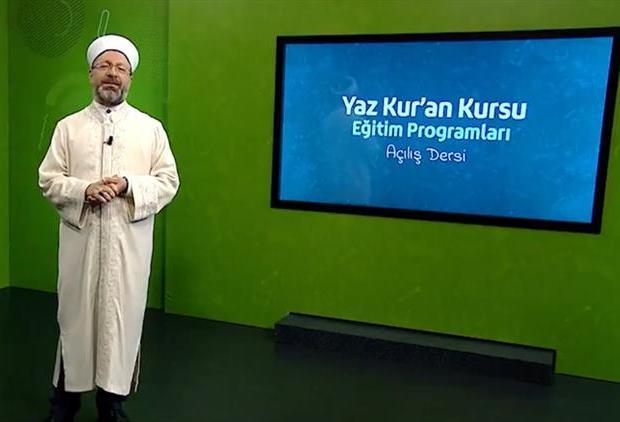 'Yaz Kur'an Kursları'nın ilk dersi, Diyanet İşleri Başkanı Erbaş'tan