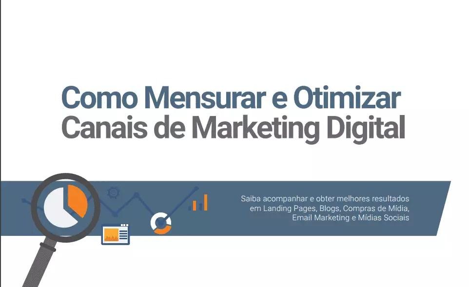 [E-book] 'Como Mensurar e Otimizar Canais de Marketing Digital'