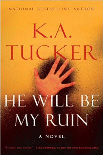 KA TUCKER, HE WILL BE MY RUIN